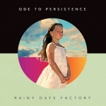 Rainy Days Factory - Ode to Persistence