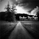 Under the Pipe - After Sound Comes Silence
